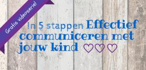 in 5 stappen effectief communiceren met jouw kind